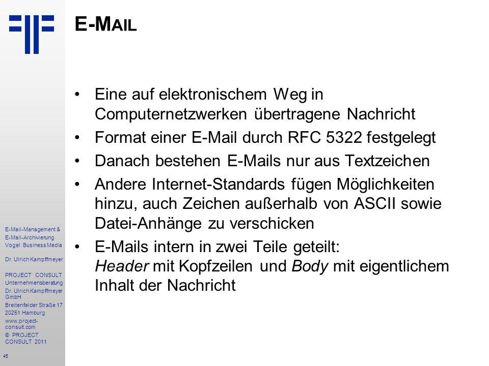 45 E-Mail-Management & E-Mail-Archivierung Vogel Business Media Dr. Ulrich Kampffmeyer PROJECT CONSULT Unternehmensberatung Dr. Ulrich Kampffmeyer Gmb