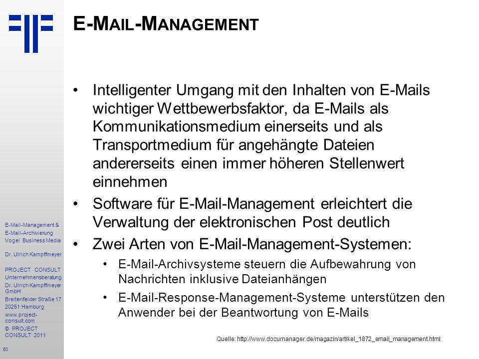 50 E-Mail-Management & E-Mail-Archivierung Vogel Business Media Dr. Ulrich Kampffmeyer PROJECT CONSULT Unternehmensberatung Dr. Ulrich Kampffmeyer Gmb