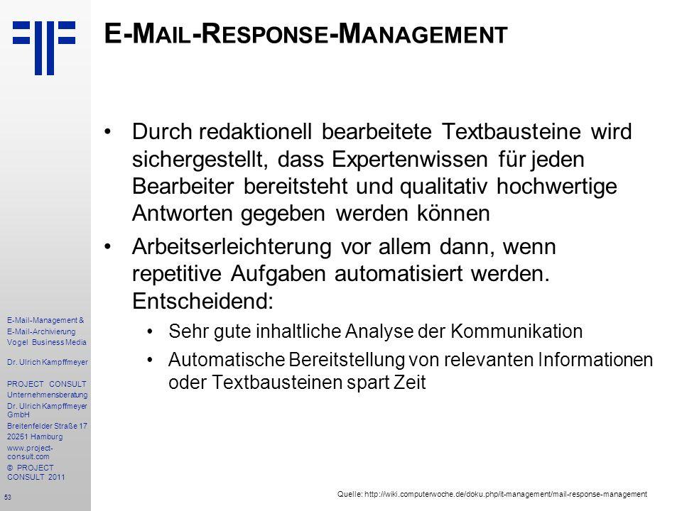 53 E-Mail-Management & E-Mail-Archivierung Vogel Business Media Dr. Ulrich Kampffmeyer PROJECT CONSULT Unternehmensberatung Dr. Ulrich Kampffmeyer Gmb