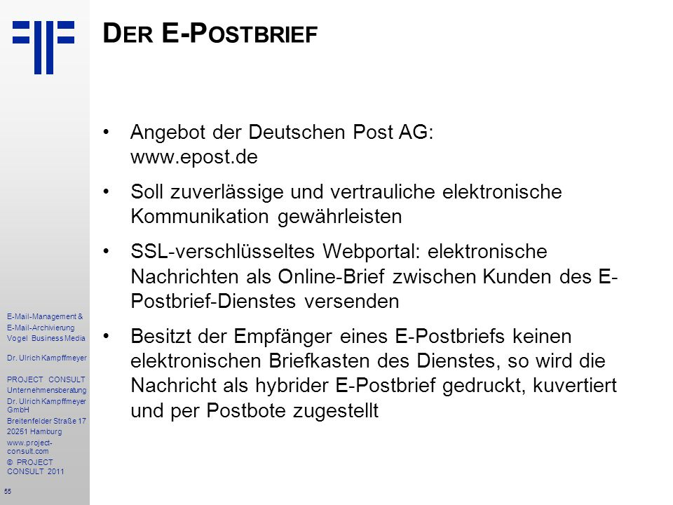 55 E-Mail-Management & E-Mail-Archivierung Vogel Business Media Dr. Ulrich Kampffmeyer PROJECT CONSULT Unternehmensberatung Dr. Ulrich Kampffmeyer Gmb