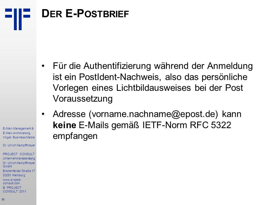 56 E-Mail-Management & E-Mail-Archivierung Vogel Business Media Dr. Ulrich Kampffmeyer PROJECT CONSULT Unternehmensberatung Dr. Ulrich Kampffmeyer Gmb