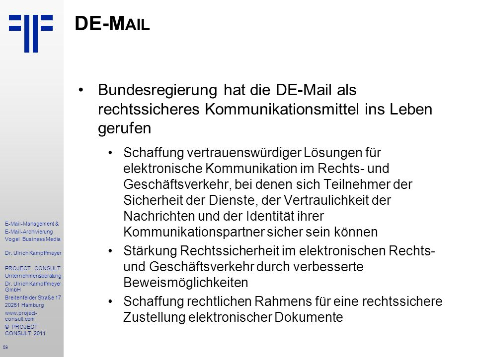 59 E-Mail-Management & E-Mail-Archivierung Vogel Business Media Dr. Ulrich Kampffmeyer PROJECT CONSULT Unternehmensberatung Dr. Ulrich Kampffmeyer Gmb