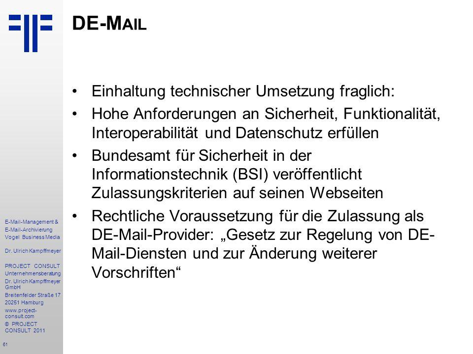61 E-Mail-Management & E-Mail-Archivierung Vogel Business Media Dr. Ulrich Kampffmeyer PROJECT CONSULT Unternehmensberatung Dr. Ulrich Kampffmeyer Gmb