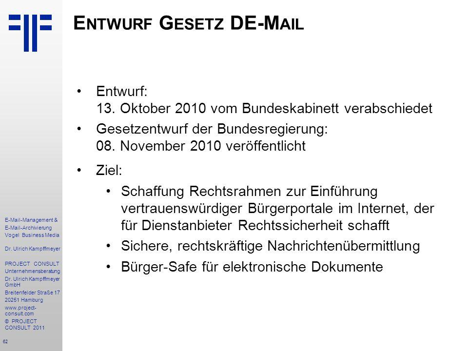 62 E-Mail-Management & E-Mail-Archivierung Vogel Business Media Dr. Ulrich Kampffmeyer PROJECT CONSULT Unternehmensberatung Dr. Ulrich Kampffmeyer Gmb