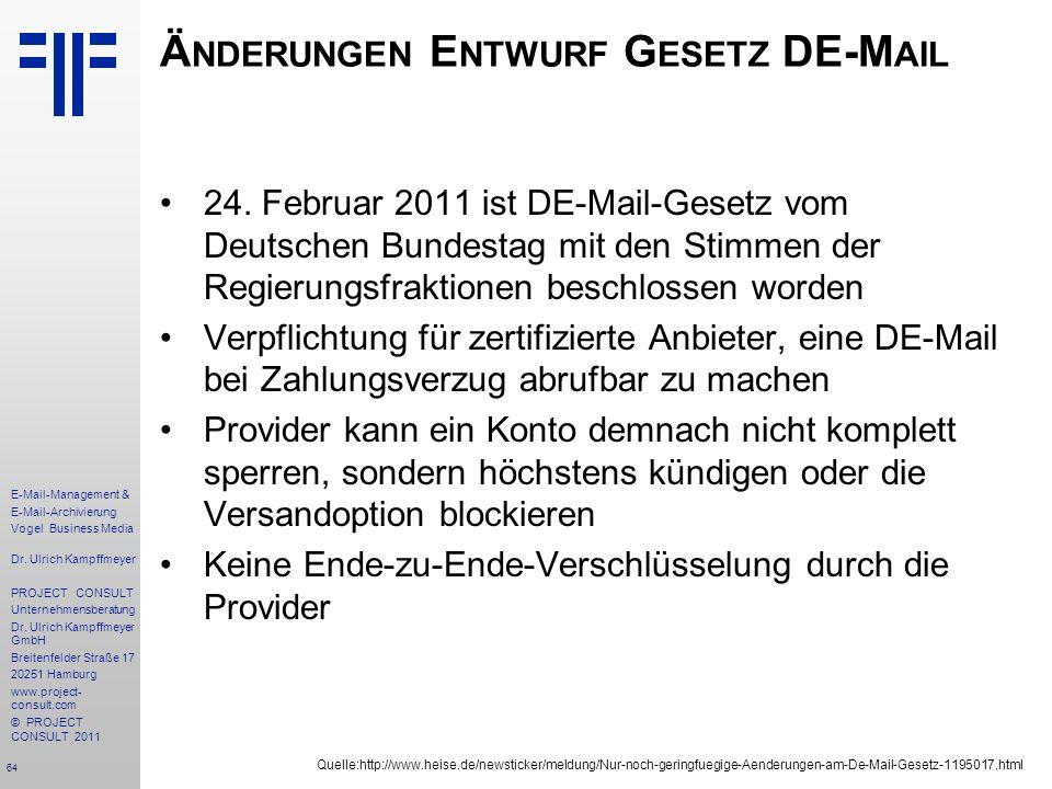 64 E-Mail-Management & E-Mail-Archivierung Vogel Business Media Dr. Ulrich Kampffmeyer PROJECT CONSULT Unternehmensberatung Dr. Ulrich Kampffmeyer Gmb