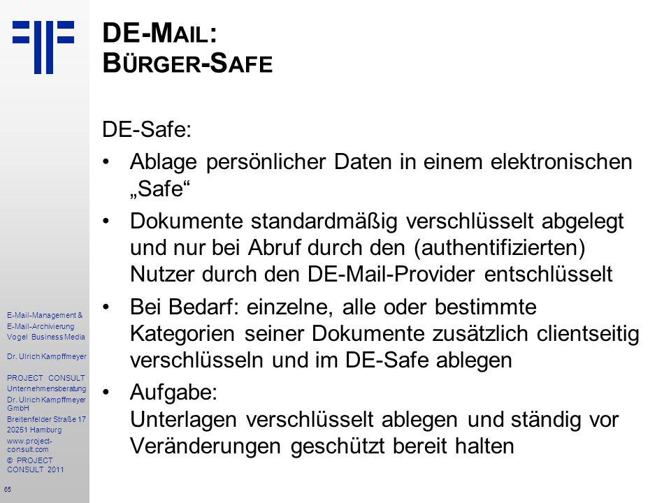 65 E-Mail-Management & E-Mail-Archivierung Vogel Business Media Dr. Ulrich Kampffmeyer PROJECT CONSULT Unternehmensberatung Dr. Ulrich Kampffmeyer Gmb