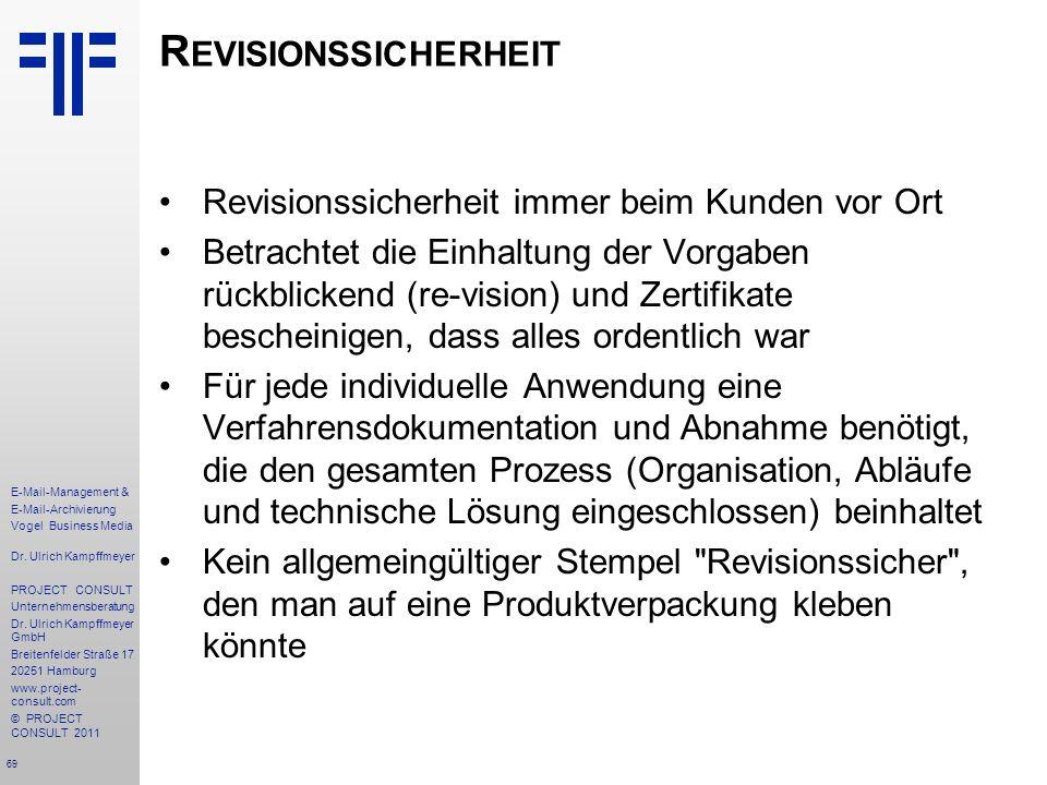 69 E-Mail-Management & E-Mail-Archivierung Vogel Business Media Dr. Ulrich Kampffmeyer PROJECT CONSULT Unternehmensberatung Dr. Ulrich Kampffmeyer Gmb