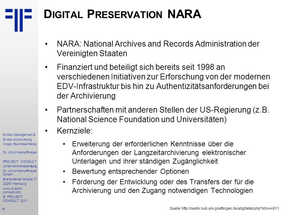 75 E-Mail-Management & E-Mail-Archivierung Vogel Business Media Dr. Ulrich Kampffmeyer PROJECT CONSULT Unternehmensberatung Dr. Ulrich Kampffmeyer Gmb