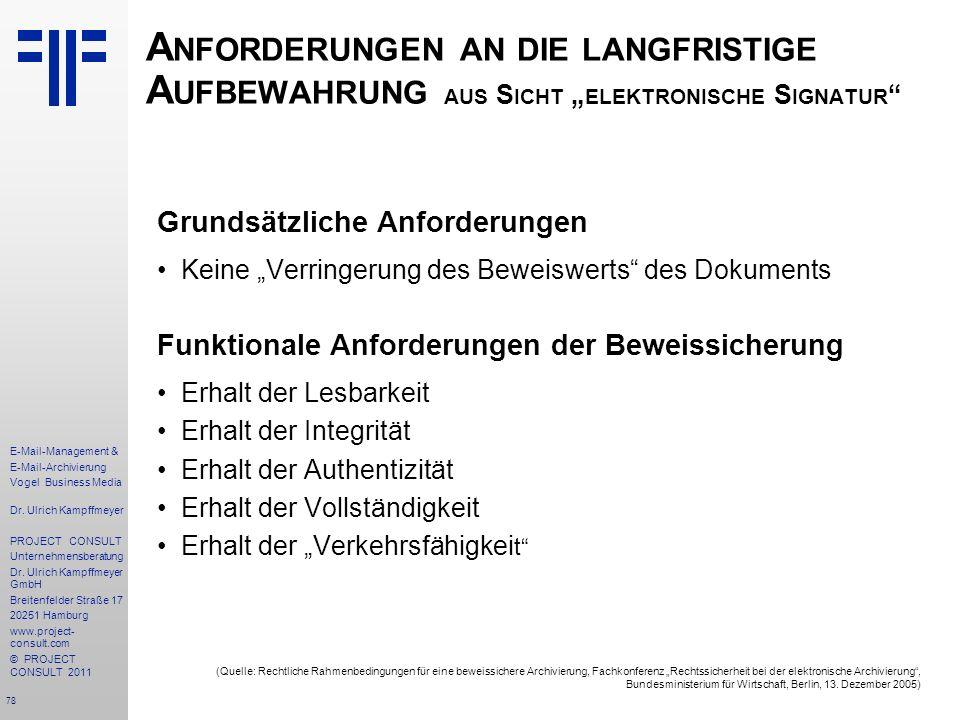 78 E-Mail-Management & E-Mail-Archivierung Vogel Business Media Dr. Ulrich Kampffmeyer PROJECT CONSULT Unternehmensberatung Dr. Ulrich Kampffmeyer Gmb
