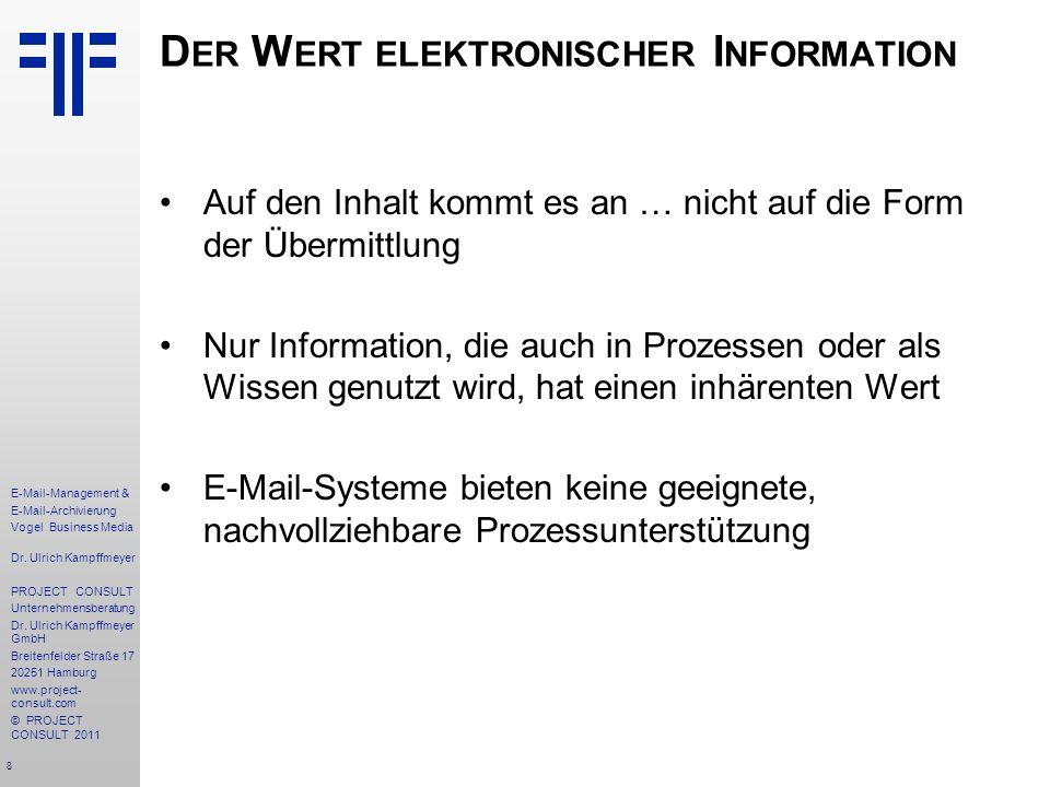 8 E-Mail-Management & E-Mail-Archivierung Vogel Business Media Dr. Ulrich Kampffmeyer PROJECT CONSULT Unternehmensberatung Dr. Ulrich Kampffmeyer GmbH