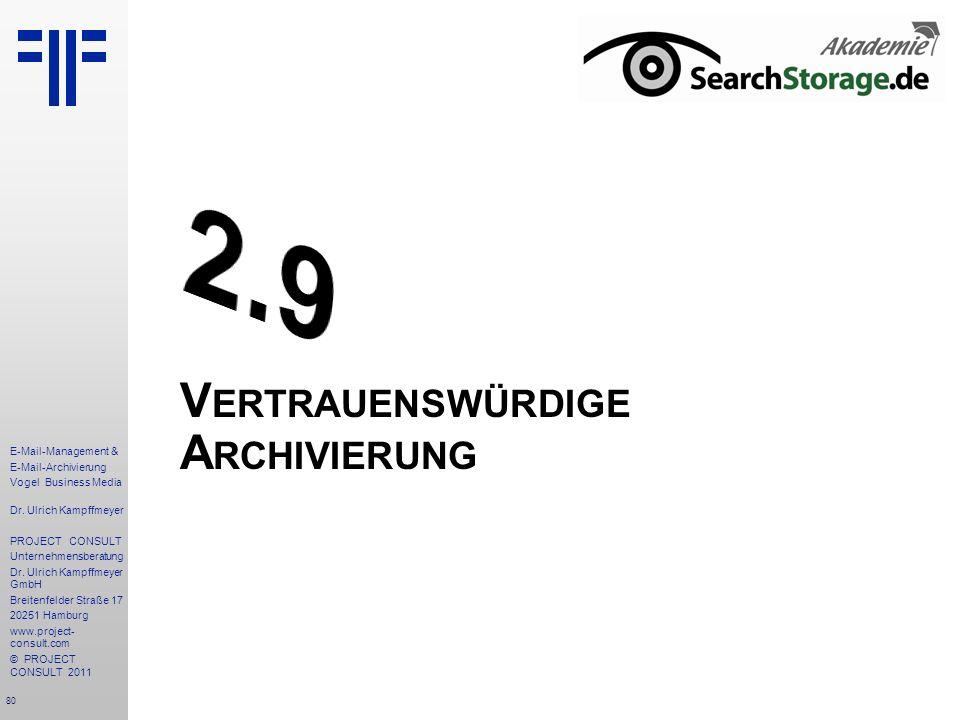 80 E-Mail-Management & E-Mail-Archivierung Vogel Business Media Dr. Ulrich Kampffmeyer PROJECT CONSULT Unternehmensberatung Dr. Ulrich Kampffmeyer Gmb