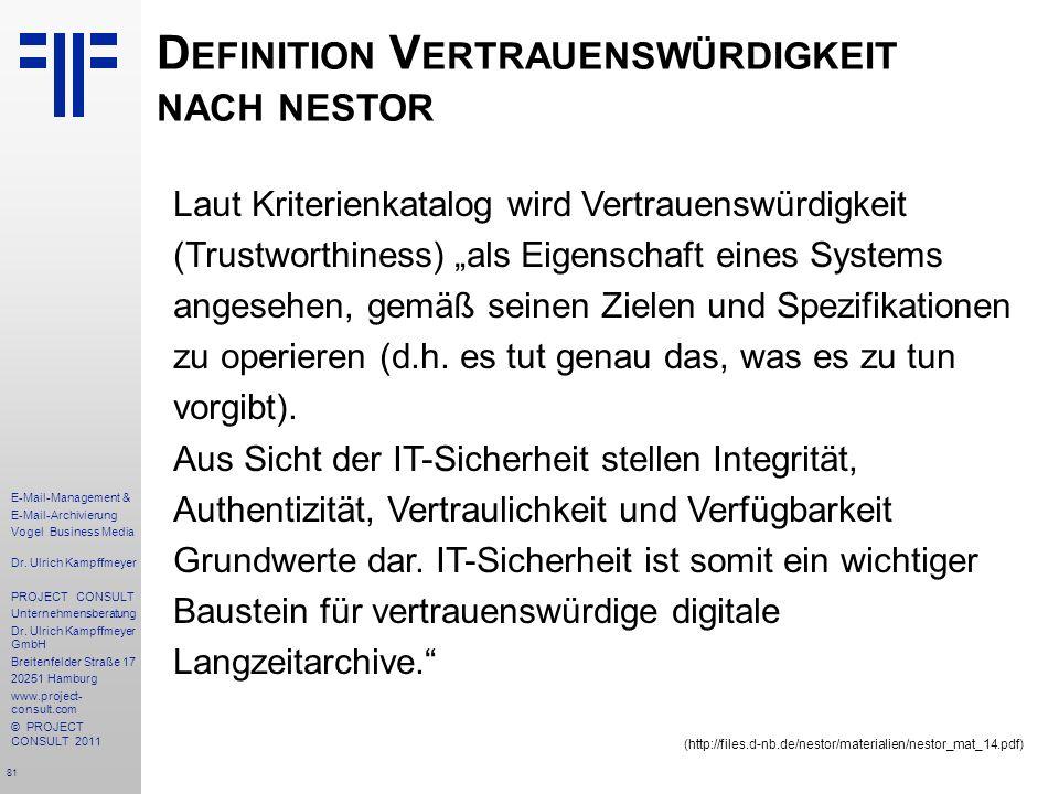 81 E-Mail-Management & E-Mail-Archivierung Vogel Business Media Dr. Ulrich Kampffmeyer PROJECT CONSULT Unternehmensberatung Dr. Ulrich Kampffmeyer Gmb