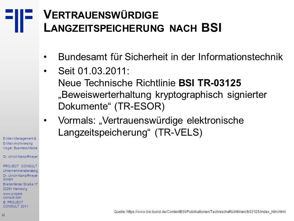 82 E-Mail-Management & E-Mail-Archivierung Vogel Business Media Dr. Ulrich Kampffmeyer PROJECT CONSULT Unternehmensberatung Dr. Ulrich Kampffmeyer Gmb