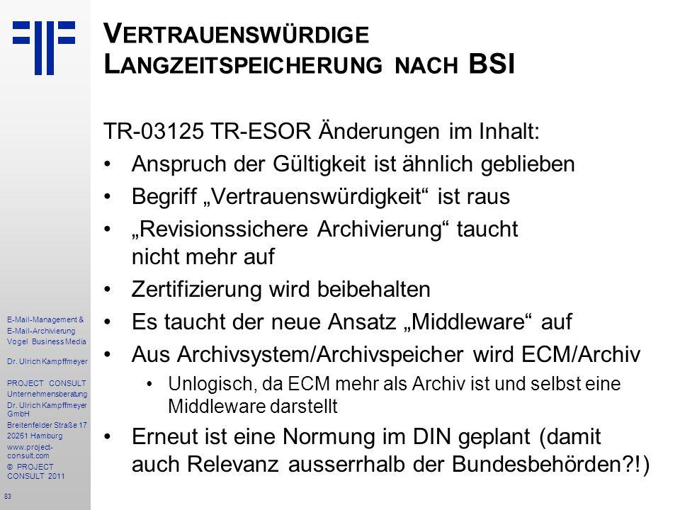 83 E-Mail-Management & E-Mail-Archivierung Vogel Business Media Dr. Ulrich Kampffmeyer PROJECT CONSULT Unternehmensberatung Dr. Ulrich Kampffmeyer Gmb