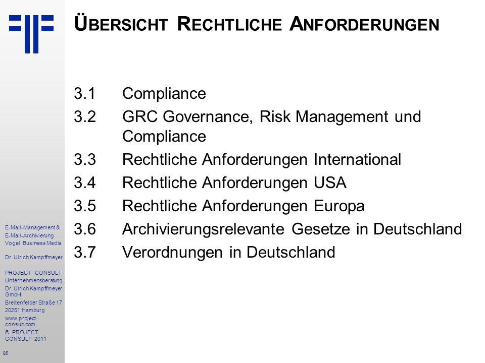 86 E-Mail-Management & E-Mail-Archivierung Vogel Business Media Dr. Ulrich Kampffmeyer PROJECT CONSULT Unternehmensberatung Dr. Ulrich Kampffmeyer Gmb