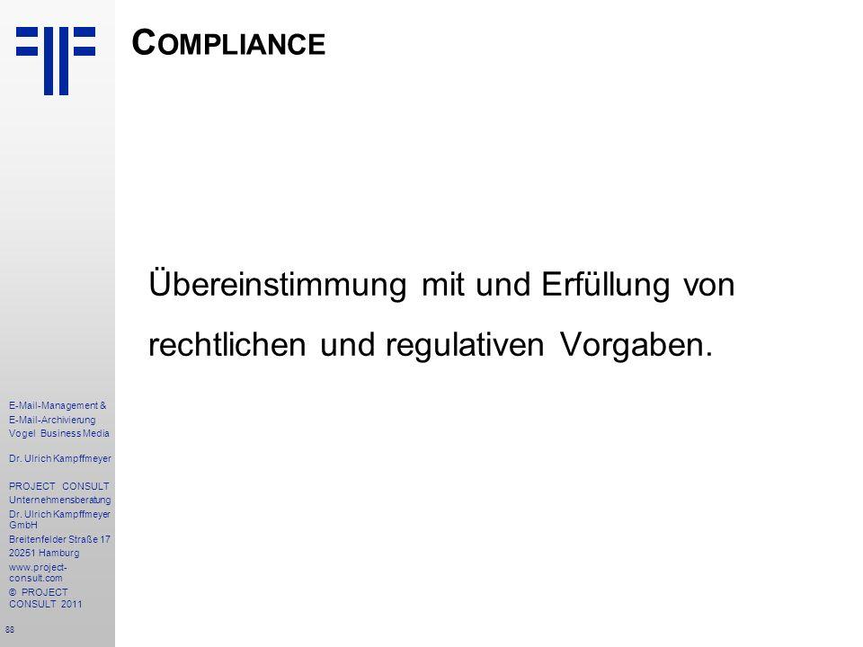 88 E-Mail-Management & E-Mail-Archivierung Vogel Business Media Dr. Ulrich Kampffmeyer PROJECT CONSULT Unternehmensberatung Dr. Ulrich Kampffmeyer Gmb