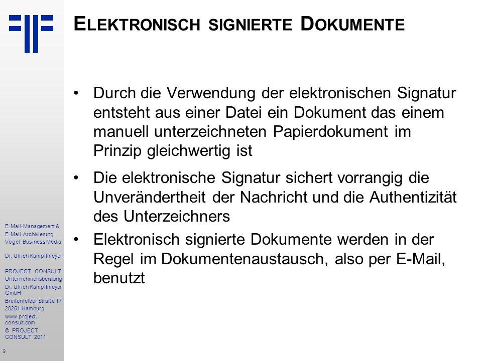 9 E-Mail-Management & E-Mail-Archivierung Vogel Business Media Dr. Ulrich Kampffmeyer PROJECT CONSULT Unternehmensberatung Dr. Ulrich Kampffmeyer GmbH