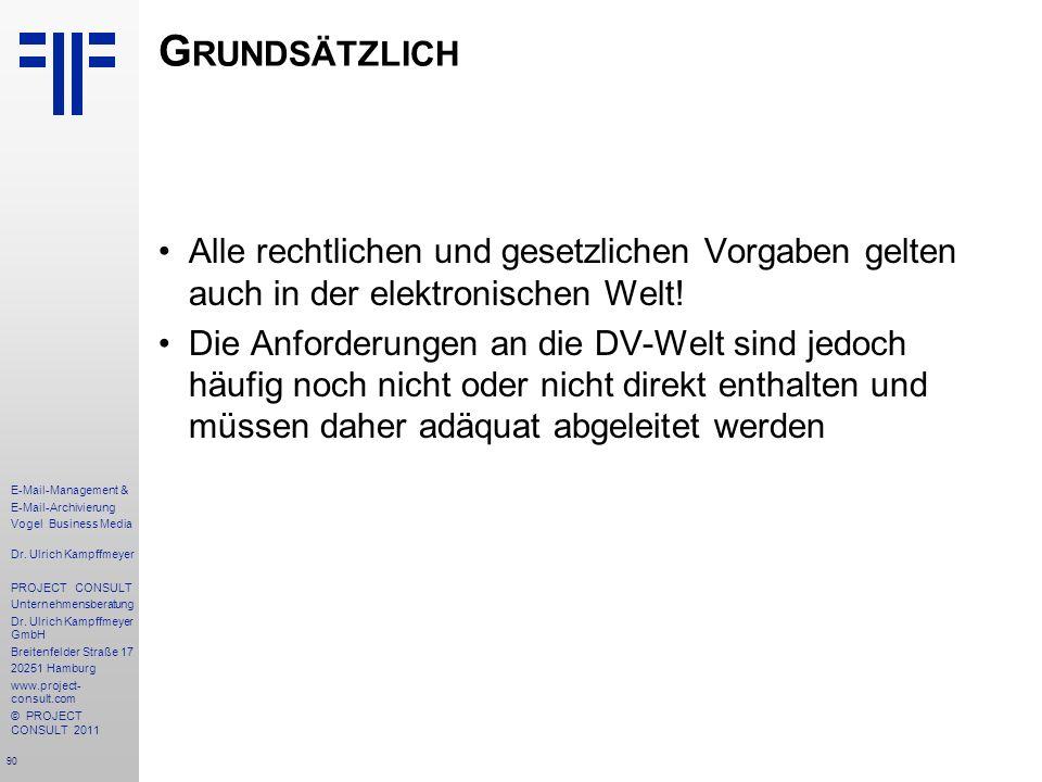 90 E-Mail-Management & E-Mail-Archivierung Vogel Business Media Dr. Ulrich Kampffmeyer PROJECT CONSULT Unternehmensberatung Dr. Ulrich Kampffmeyer Gmb