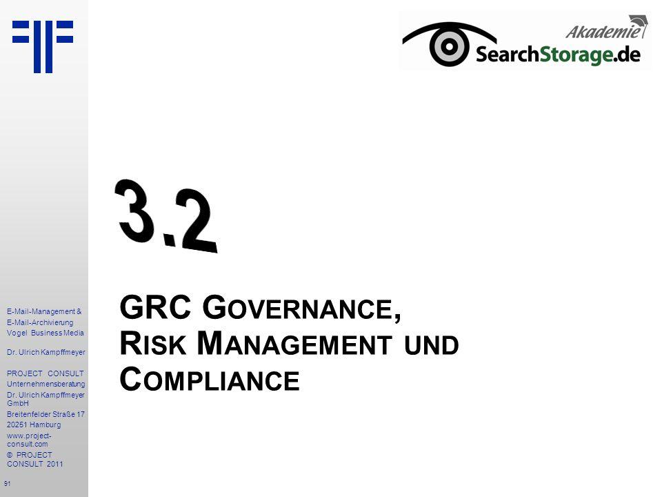 91 E-Mail-Management & E-Mail-Archivierung Vogel Business Media Dr. Ulrich Kampffmeyer PROJECT CONSULT Unternehmensberatung Dr. Ulrich Kampffmeyer Gmb