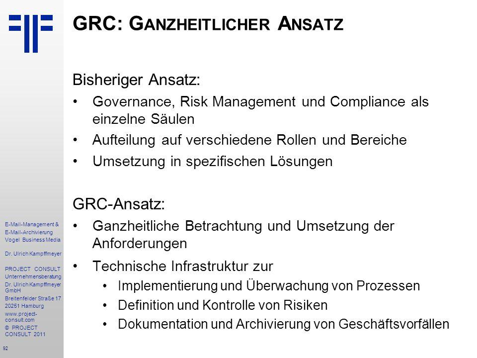 92 E-Mail-Management & E-Mail-Archivierung Vogel Business Media Dr. Ulrich Kampffmeyer PROJECT CONSULT Unternehmensberatung Dr. Ulrich Kampffmeyer Gmb