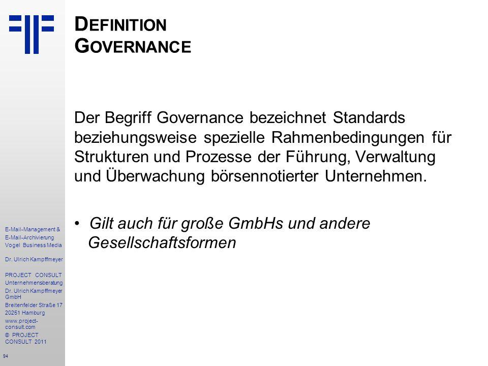 94 E-Mail-Management & E-Mail-Archivierung Vogel Business Media Dr. Ulrich Kampffmeyer PROJECT CONSULT Unternehmensberatung Dr. Ulrich Kampffmeyer Gmb
