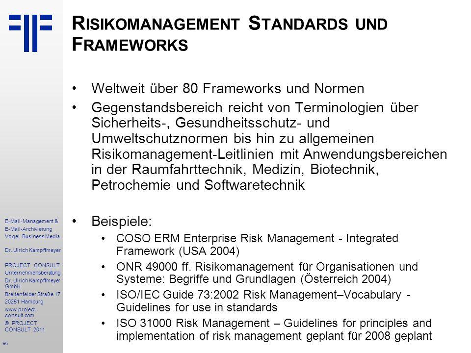 96 E-Mail-Management & E-Mail-Archivierung Vogel Business Media Dr. Ulrich Kampffmeyer PROJECT CONSULT Unternehmensberatung Dr. Ulrich Kampffmeyer Gmb