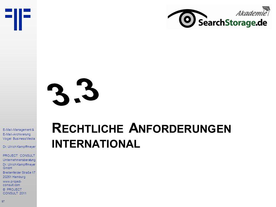 97 E-Mail-Management & E-Mail-Archivierung Vogel Business Media Dr. Ulrich Kampffmeyer PROJECT CONSULT Unternehmensberatung Dr. Ulrich Kampffmeyer Gmb