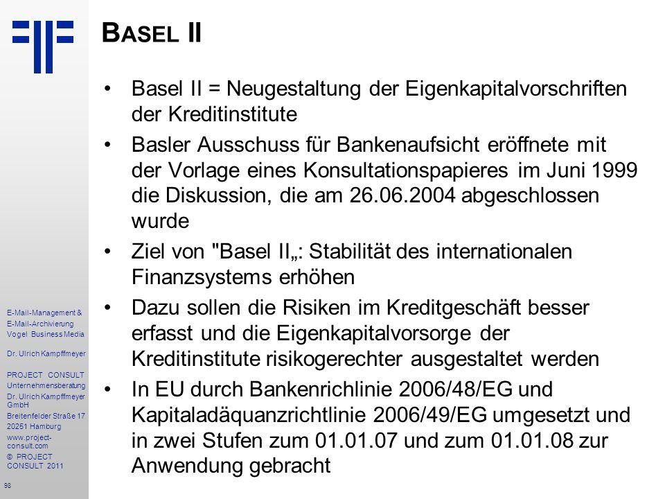 98 E-Mail-Management & E-Mail-Archivierung Vogel Business Media Dr. Ulrich Kampffmeyer PROJECT CONSULT Unternehmensberatung Dr. Ulrich Kampffmeyer Gmb