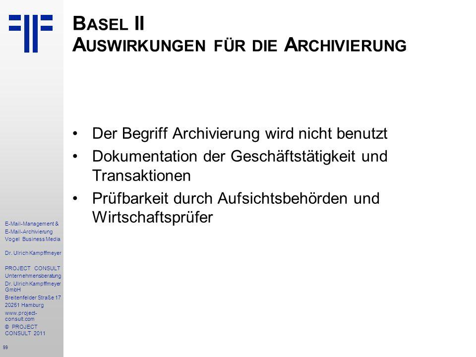 99 E-Mail-Management & E-Mail-Archivierung Vogel Business Media Dr. Ulrich Kampffmeyer PROJECT CONSULT Unternehmensberatung Dr. Ulrich Kampffmeyer Gmb