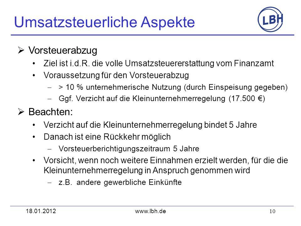 10 Umsatzsteuerliche Aspekte www.lbh.de Vorsteuerabzug Ziel ist i.d.R. die volle Umsatzsteuererstattung vom Finanzamt Voraussetzung für den Vorsteuera