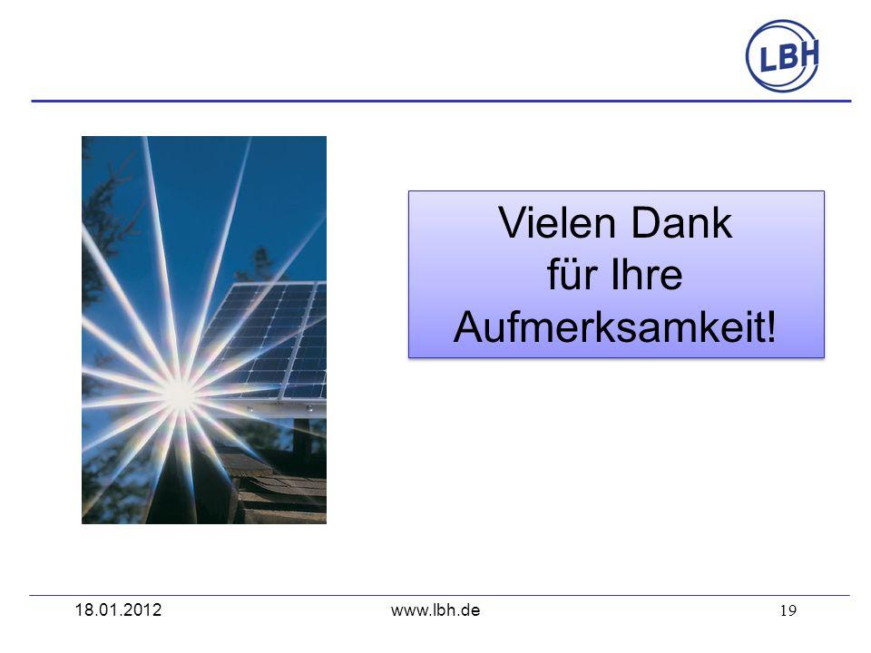 19 www.lbh.de Vielen Dank für Ihre Aufmerksamkeit! Vielen Dank für Ihre Aufmerksamkeit! 18.01.2012
