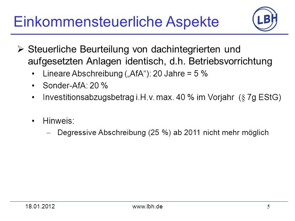 5 Steuerliche Beurteilung von dachintegrierten und aufgesetzten Anlagen identisch, d.h. Betriebsvorrichtung Lineare Abschreibung (AfA): 20 Jahre = 5 %