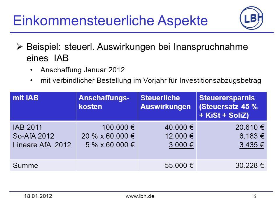 6 Beispiel: steuerl. Auswirkungen bei Inanspruchnahme eines IAB Anschaffung Januar 2012 mit verbindlicher Bestellung im Vorjahr für Investitionsabzugs