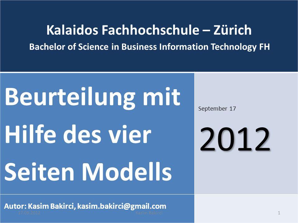 Kalaidos Fachhochschule – Zürich Bachelor of Science in Business Information Technology FH Beurteilung mit Hilfe des vier Seiten Modells September 172