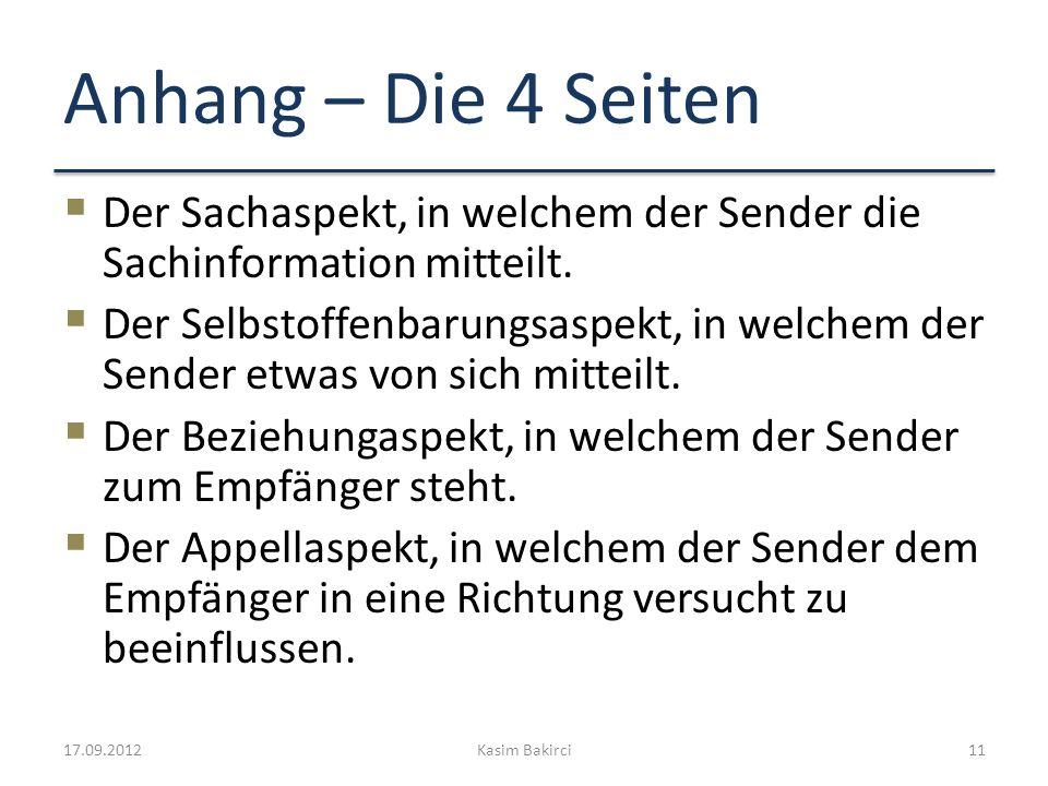 Anhang – Die 4 Seiten Der Sachaspekt, in welchem der Sender die Sachinformation mitteilt. Der Selbstoffenbarungsaspekt, in welchem der Sender etwas vo