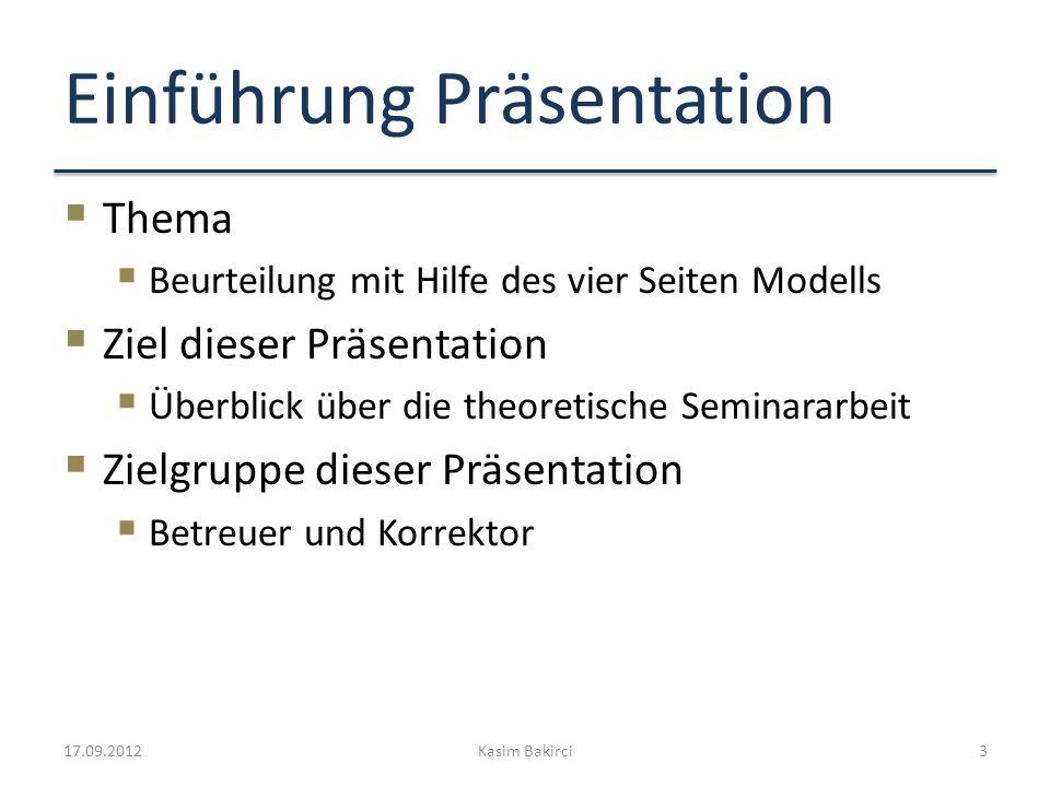 Einführung Präsentation Thema Beurteilung mit Hilfe des vier Seiten Modells Ziel dieser Präsentation Überblick über die theoretische Seminararbeit Zie