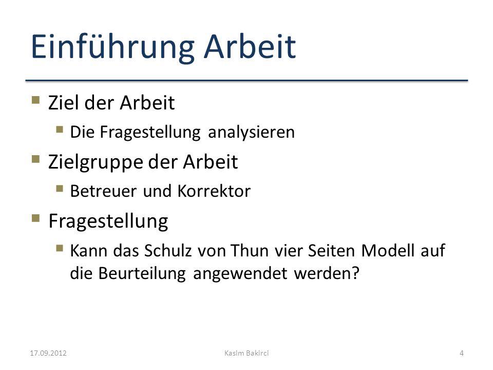 Einführung Arbeit Ziel der Arbeit Die Fragestellung analysieren Zielgruppe der Arbeit Betreuer und Korrektor Fragestellung Kann das Schulz von Thun vi