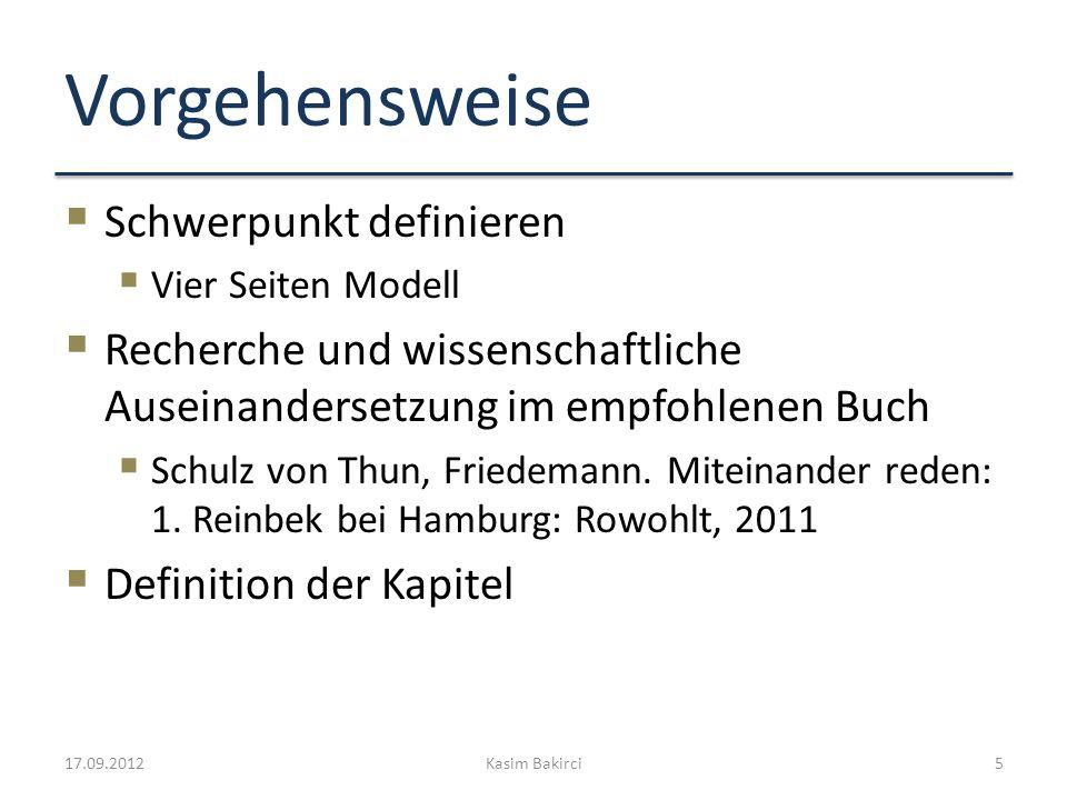 Vorgehensweise Schwerpunkt definieren Vier Seiten Modell Recherche und wissenschaftliche Auseinandersetzung im empfohlenen Buch Schulz von Thun, Fried