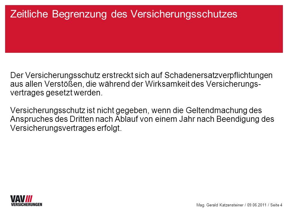 Mag. Gerald Katzensteiner / 09.06.2011 / Seite 3 Gegenstand der Versicherung Ausgenommen sind Schäden am Produkt bzw. Werk und Schäden durch das Produ