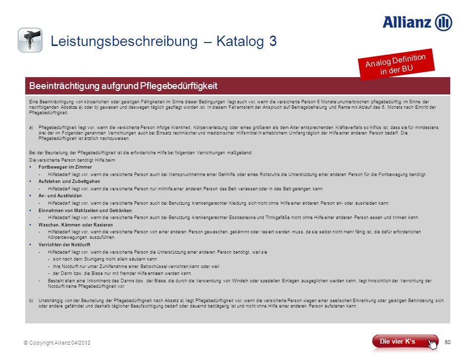 50 © Copyright Allianz 04/2012 Beeinträchtigung aufgrund Pflegebedürftigkeit Eine Beeinträchtigung von körperlichen oder geistigen Fähigkeiten im Sinn