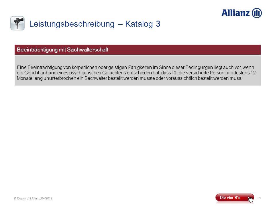 51 © Copyright Allianz 04/2012 Beeinträchtigung mit Sachwalterschaft Eine Beeinträchtigung von körperlichen oder geistigen Fähigkeiten im Sinne dieser