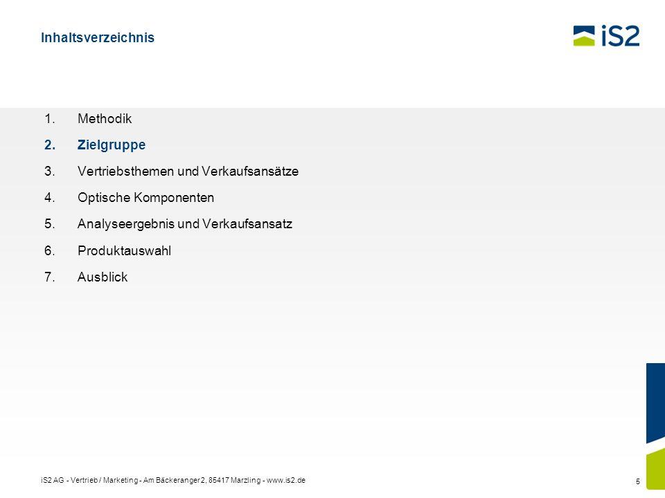 iS2 AG - Vertrieb / Marketing - Am Bäckeranger 2, 85417 Marzling - www.is2.de 5 Inhaltsverzeichnis Methodik Zielgruppe Vertriebsthemen und Verkaufsans
