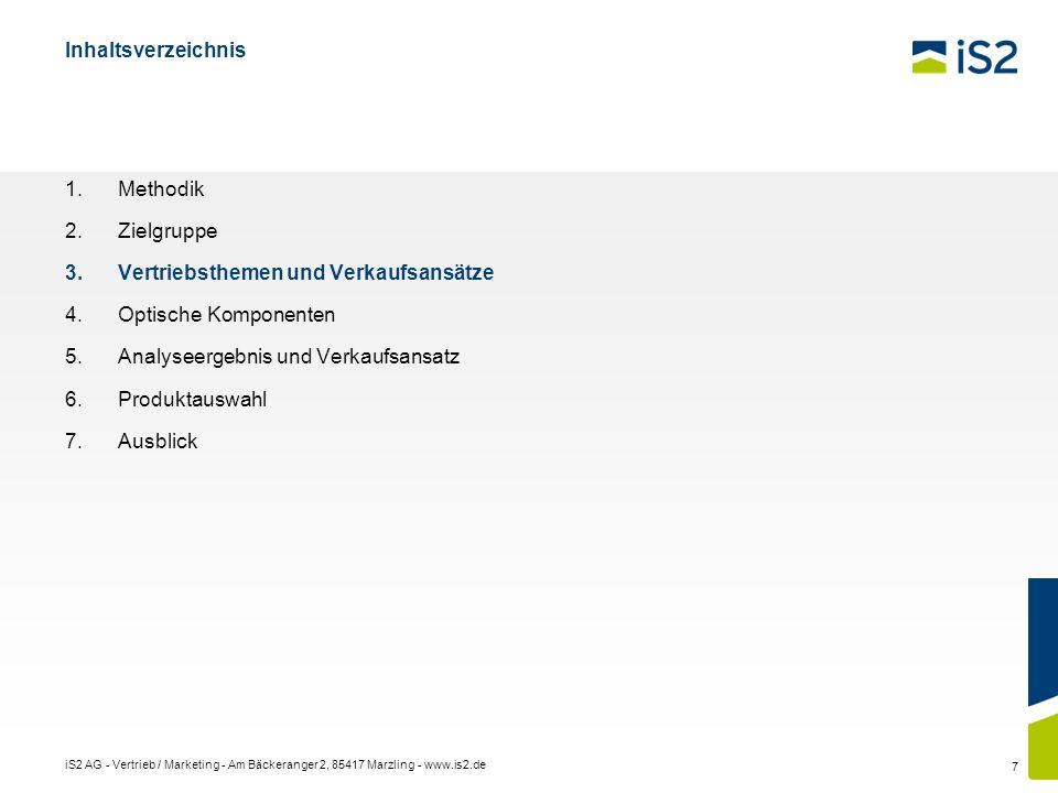 iS2 AG - Vertrieb / Marketing - Am Bäckeranger 2, 85417 Marzling - www.is2.de 7 Inhaltsverzeichnis Methodik Zielgruppe Vertriebsthemen und Verkaufsans