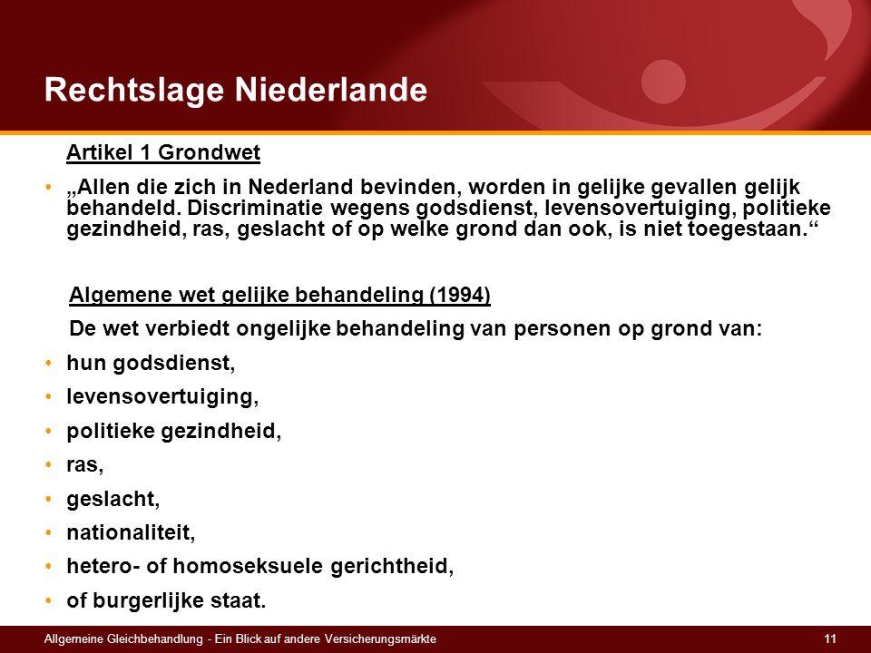 11Allgemeine Gleichbehandlung - Ein Blick auf andere Versicherungsmärkte Rechtslage Niederlande Artikel 1 Grondwet Allen die zich in Nederland bevinde