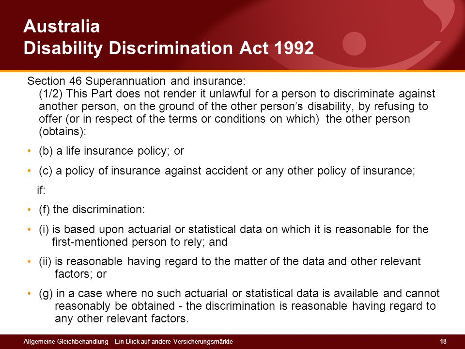 18Allgemeine Gleichbehandlung - Ein Blick auf andere Versicherungsmärkte Australia Disability Discrimination Act 1992 Section 46 Superannuation and in