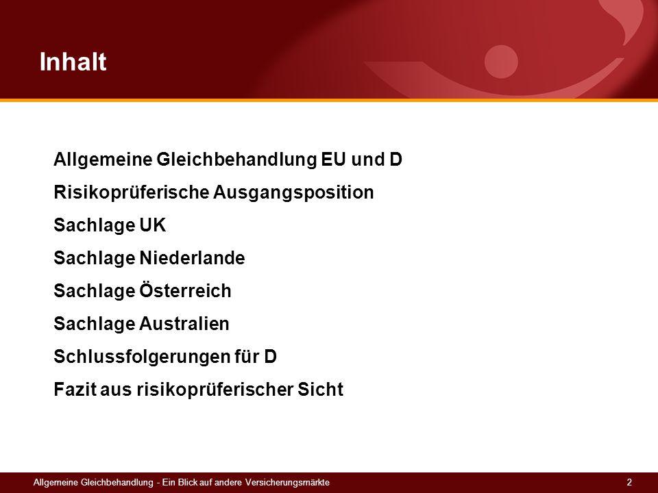 2Allgemeine Gleichbehandlung - Ein Blick auf andere Versicherungsmärkte Allgemeine Gleichbehandlung EU und D Risikoprüferische Ausgangsposition Sachla