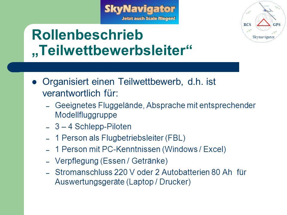 RCSGPS Skynavigator Checkliste: Auswertung/Rangliste Als Vorbereitung auf den Wettbewerb wird vom Wettbewerbsleiter ein File mit Namen, Vornamen und Kanal jedes teilnehmenden Piloten erstellt und der Wettbewerbskoordination spätestens 2 Tage vor dem Wettbewerb zugesendet.