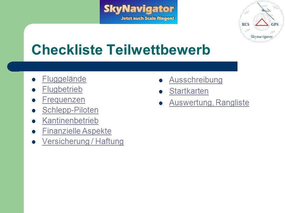RCSGPS Skynavigator Checkliste: Fluggelände Flugplatz für gewähltes Datum bei der Modellfluggruppe exklusiv reservieren lassen Kurz gemähter, ebener Rasen, mindestens 20 x 100 m.