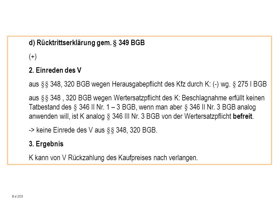 © sl 2005 d) Rücktrittserklärung gem. § 349 BGB (+) 2.