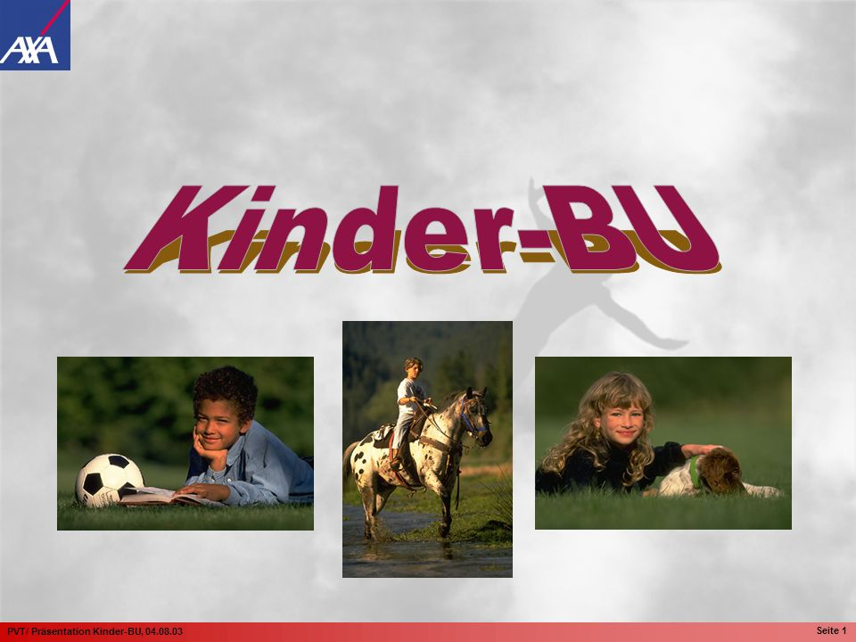 PVT/ Präsentation Kinder-BU, 04.08.03 Seite 1
